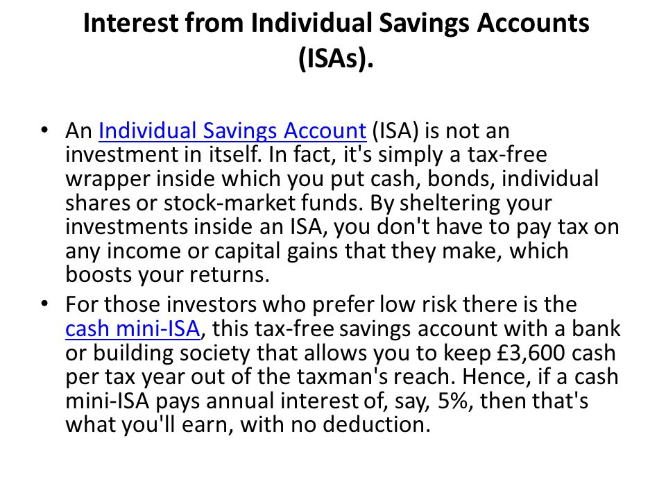 Interest from Individual Savings Accounts (ISAs).