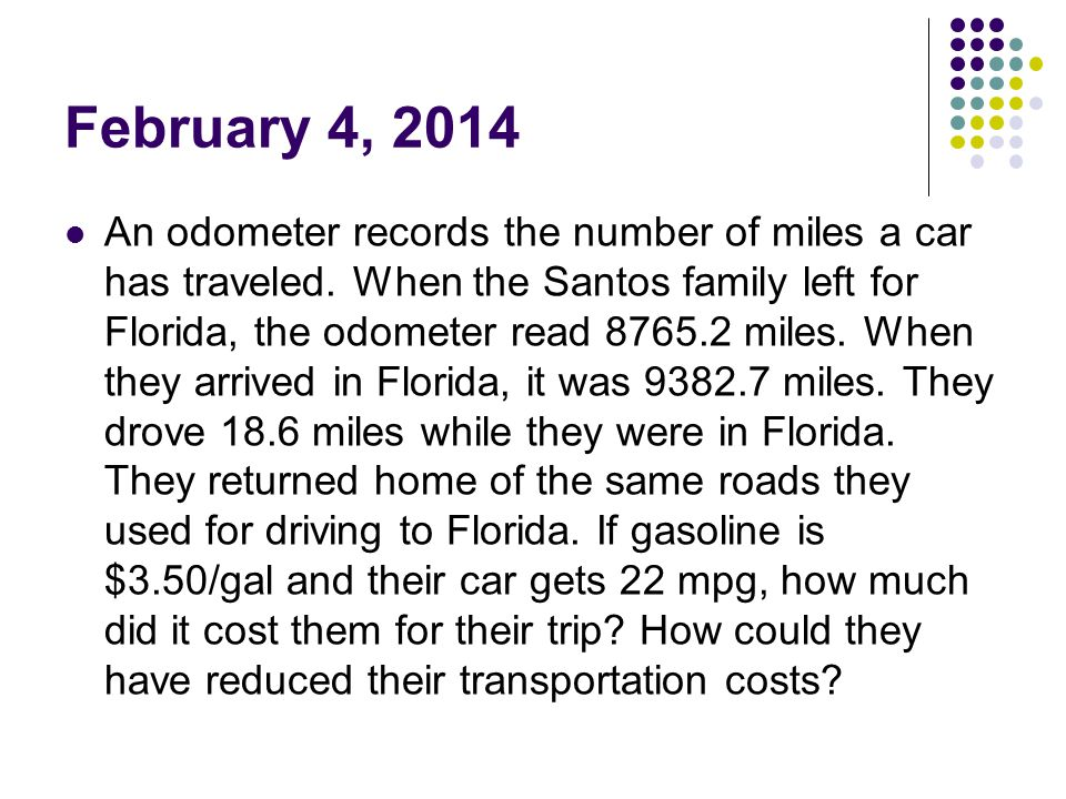 February 4, 2014 An odometer records the number of miles a car has traveled.
