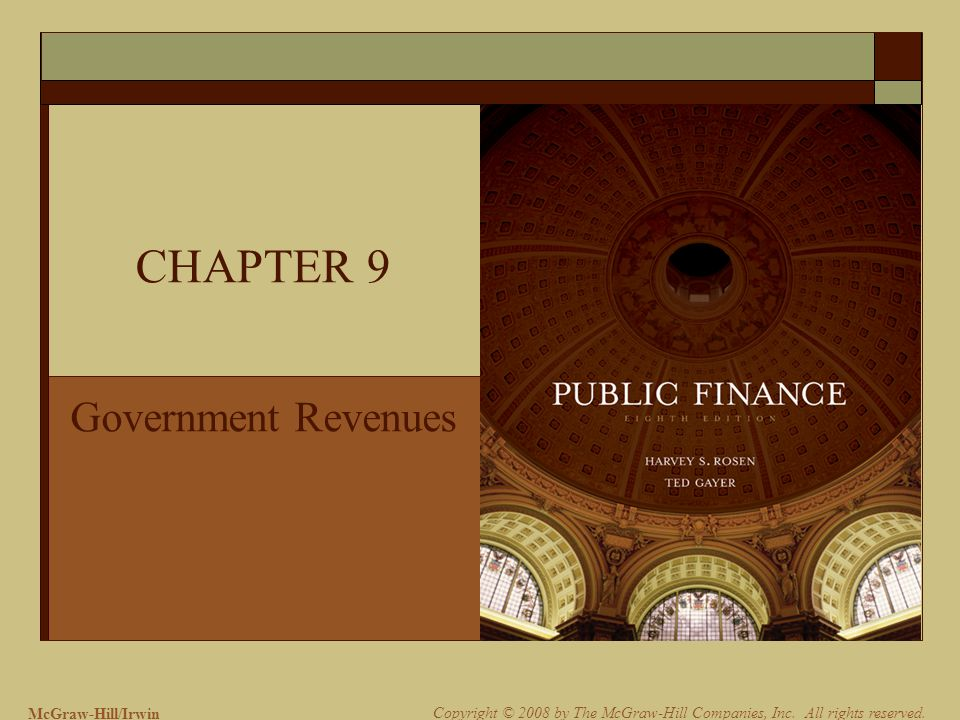 McGraw-Hill/Irwin Copyright © 2008 by The McGraw-Hill Companies, Inc. All rights reserved. CHAPTER 9 Government Revenues