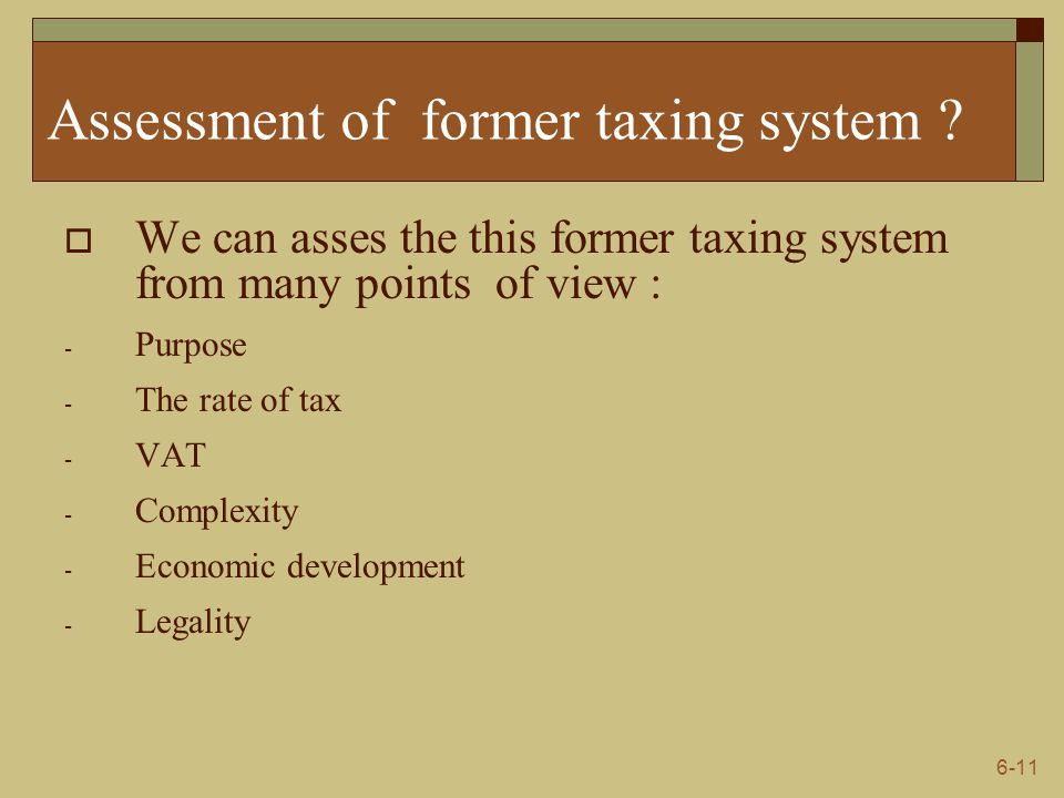 6-11 Assessment of former taxing system .