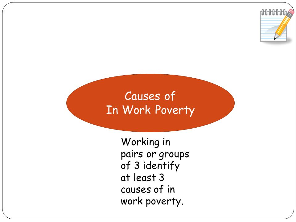 Causes of In Work Poverty Under employment – research by the Work Foundation shows 10% of employees are underemployed – and zero hour contracts don't help.