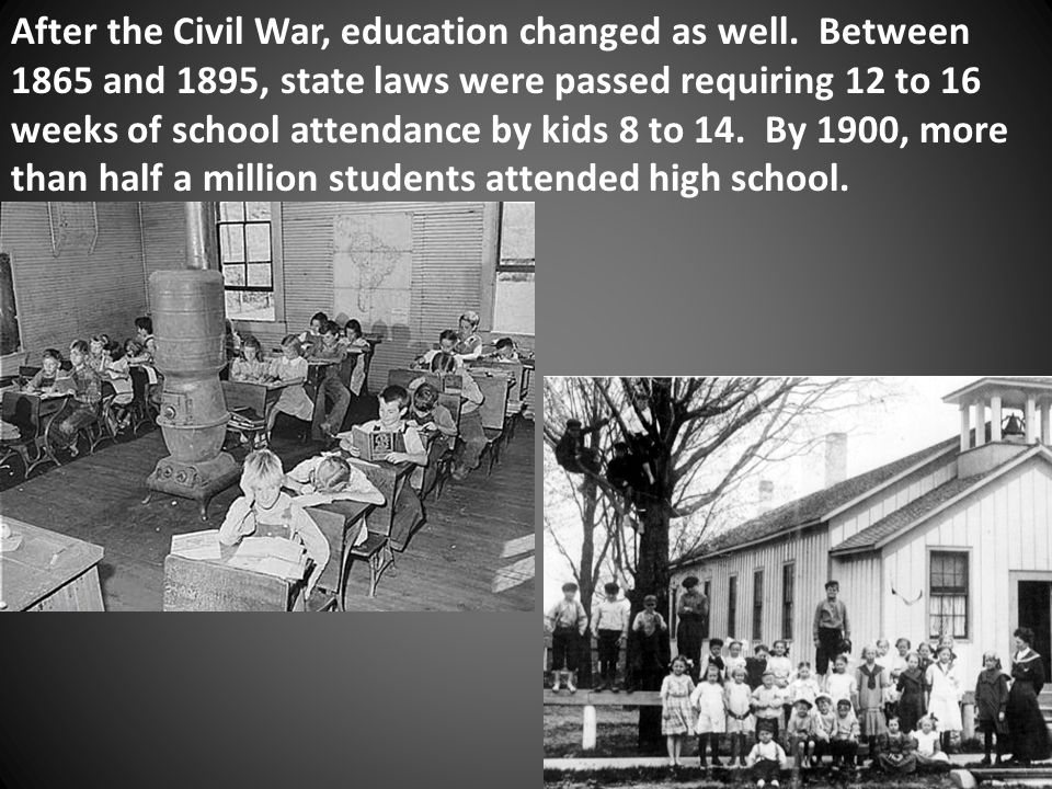 After the Civil War, education changed as well.