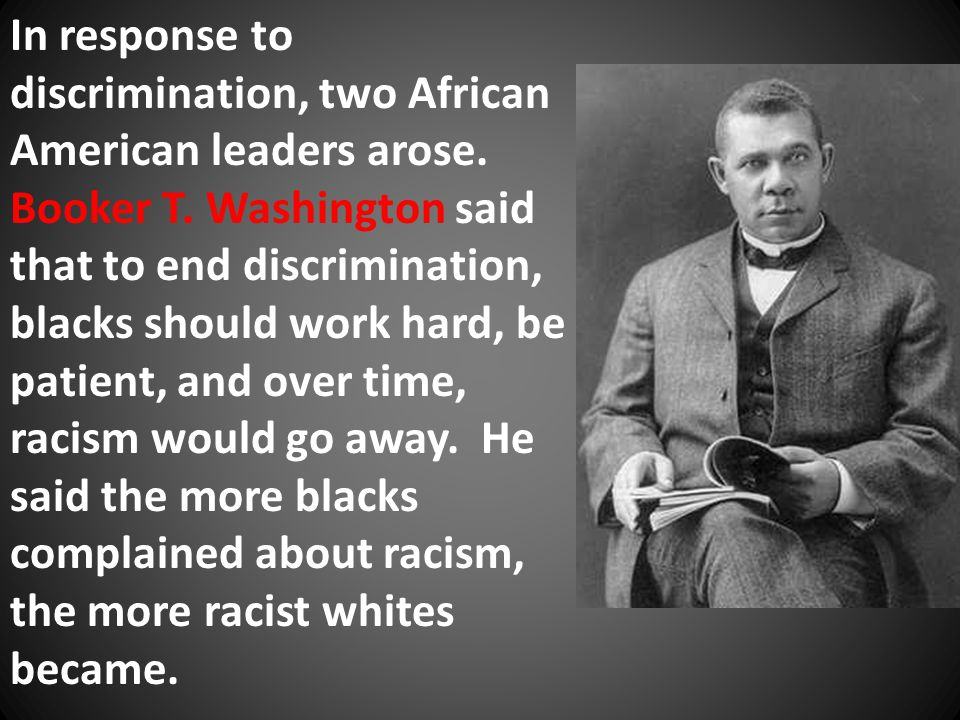 In response to discrimination, two African American leaders arose.