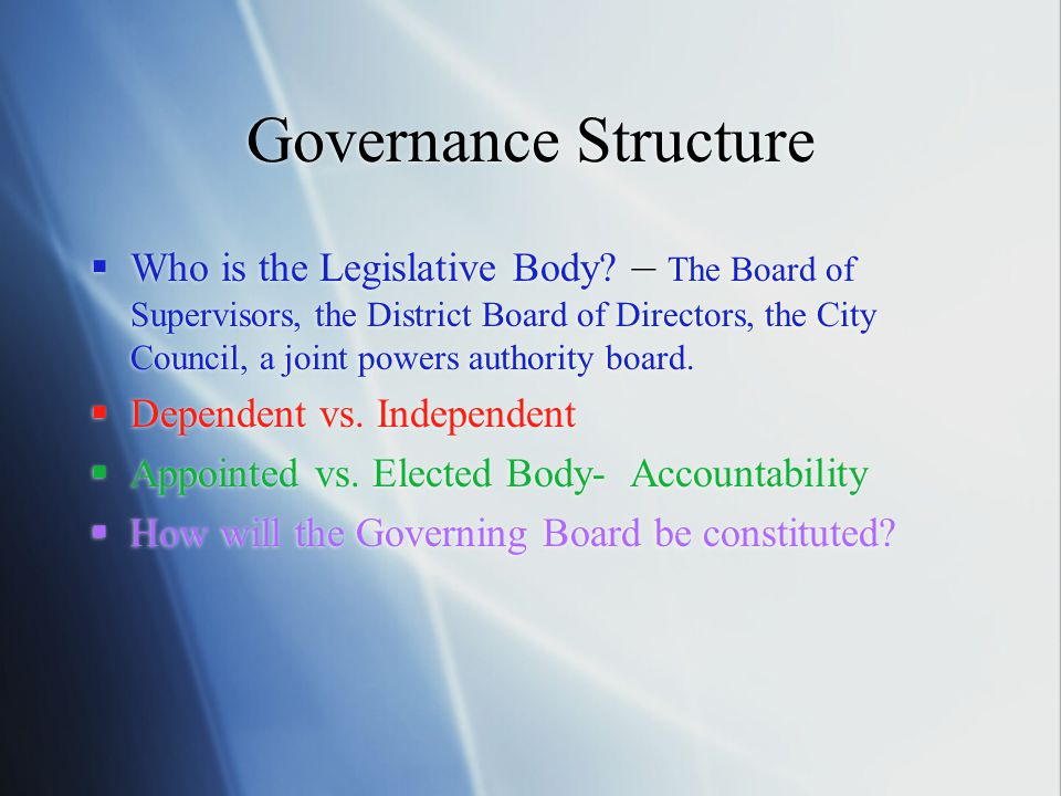 Governance Structure  Who is the Legislative Body.