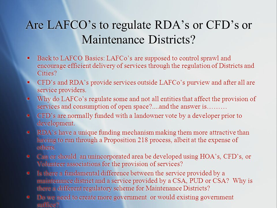 Are LAFCO's to regulate RDA's or CFD's or Maintenance Districts.
