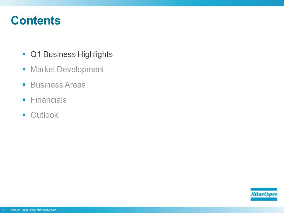 April 27, 2006 www.atlascopco.com2 Contents  Q1 Business Highlights  Market Development  Business Areas  Financials  Outlook