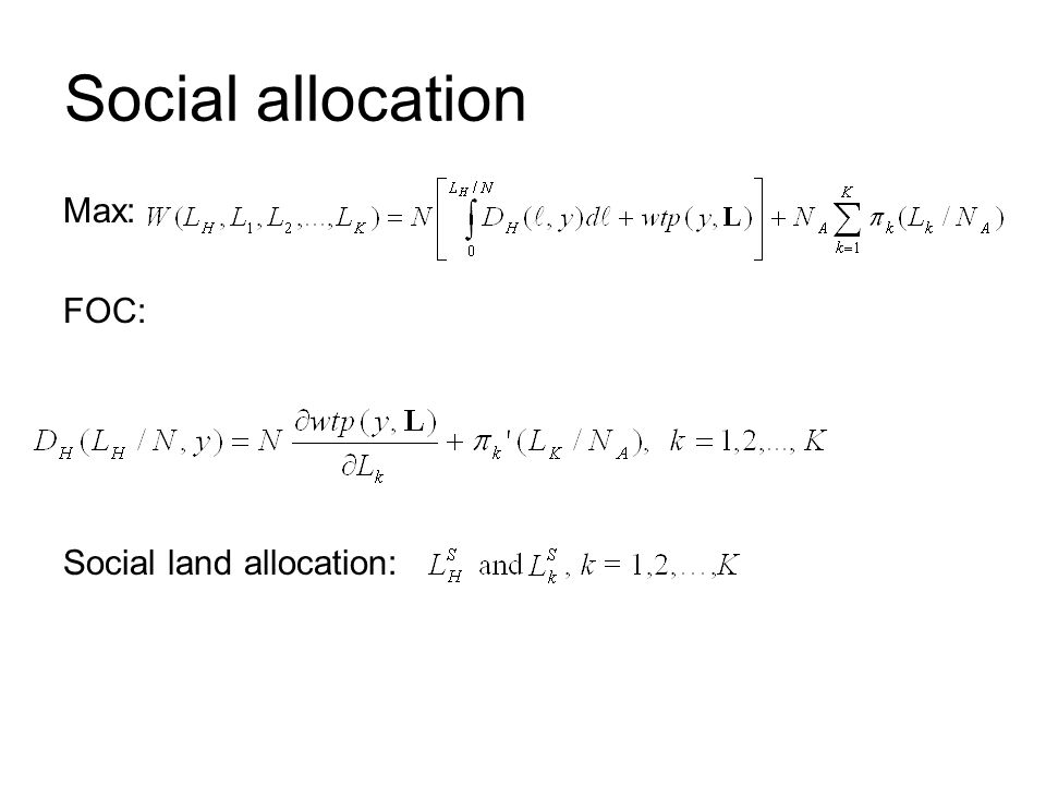 Social allocation Max: FOC: Social land allocation: