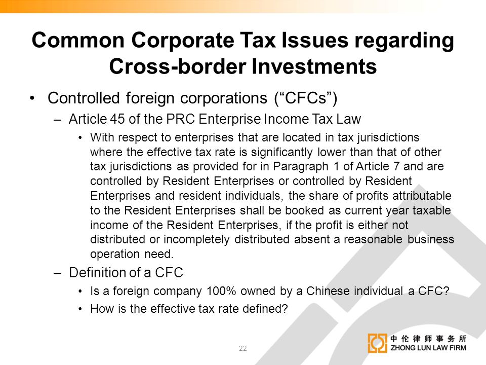 """Common Corporate Tax Issues regarding Cross-border Investments Controlled foreign corporations (""""CFCs"""") –Article 45 of the PRC Enterprise Income Tax L"""