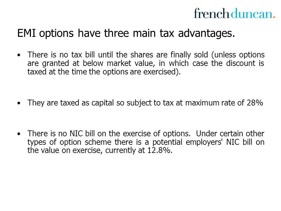 EMI options have three main tax advantages.