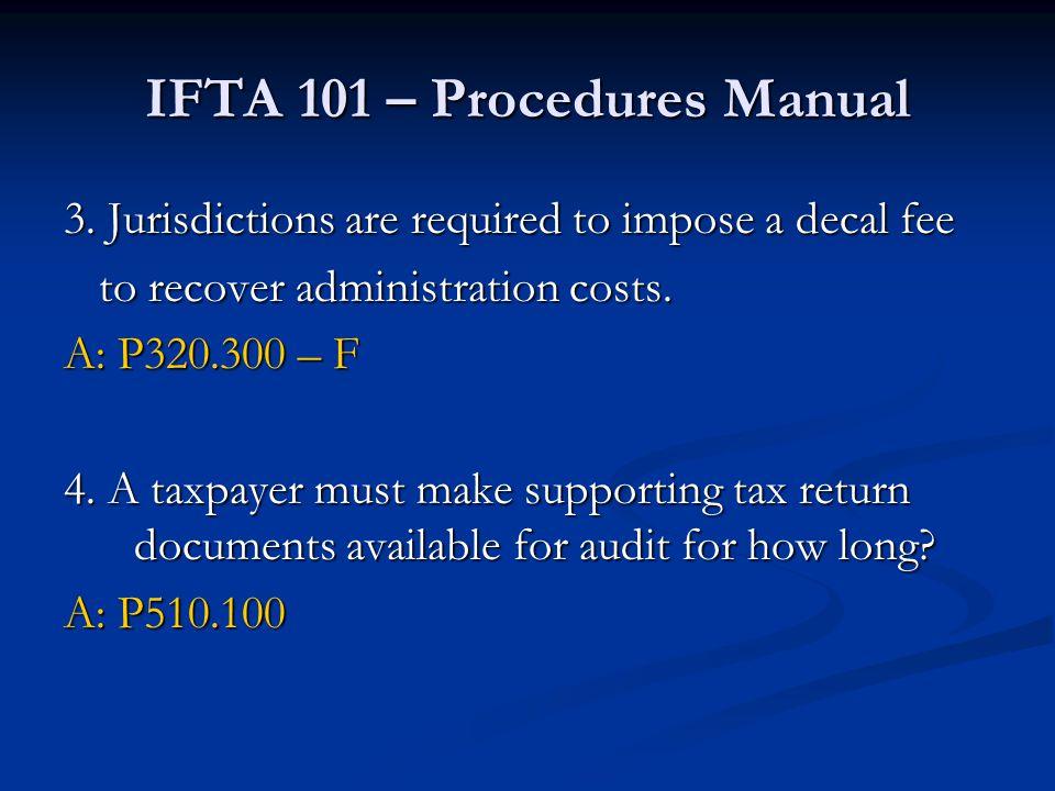 IFTA 101 – Procedures Manual 3.