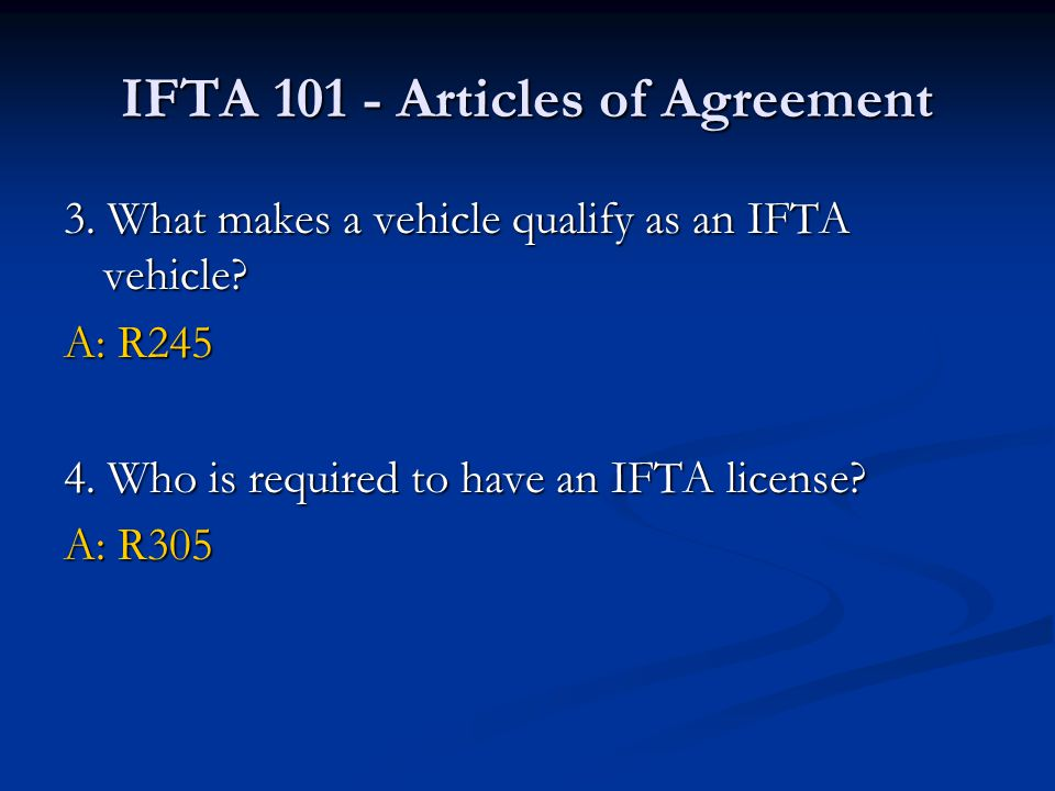 IFTA 101 - Articles of Agreement 3. What makes a vehicle qualify as an IFTA vehicle.