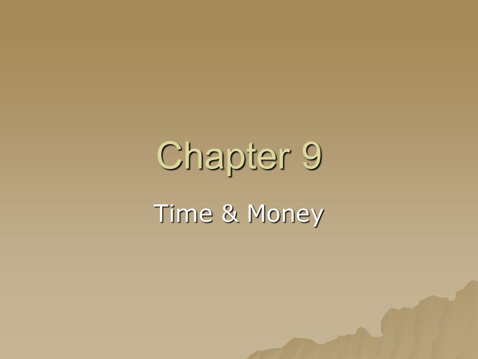 Chapter 9 Time & Money