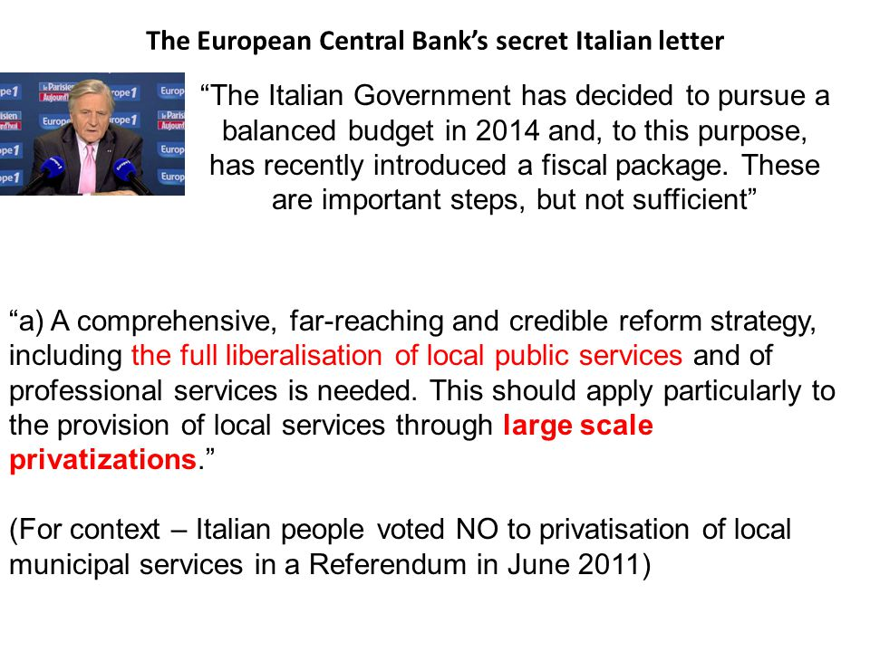 "The European Central Bank's secret Italian letter ""The Italian Government has decided to pursue a balanced budget in 2014 and, to this purpose, has re"