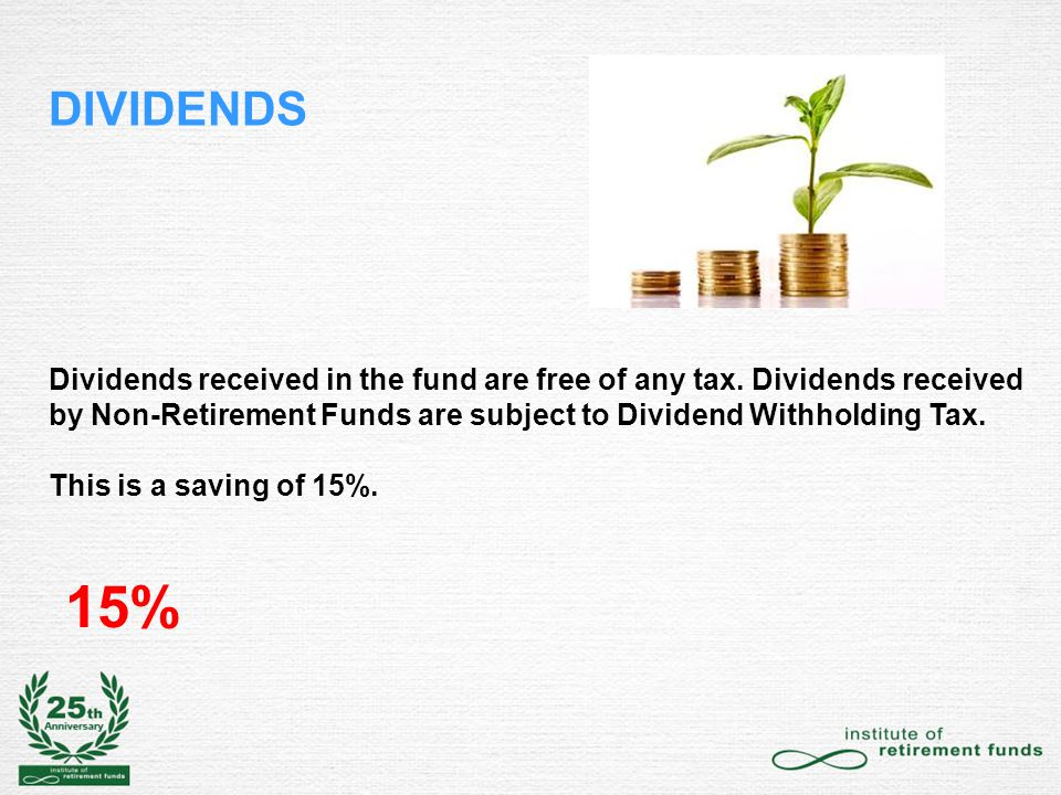 DIVIDENDS Dividends received in the fund are free of any tax.
