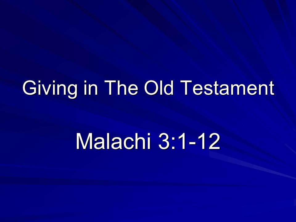 Giving in The Old Testament Malachi 3:1-12