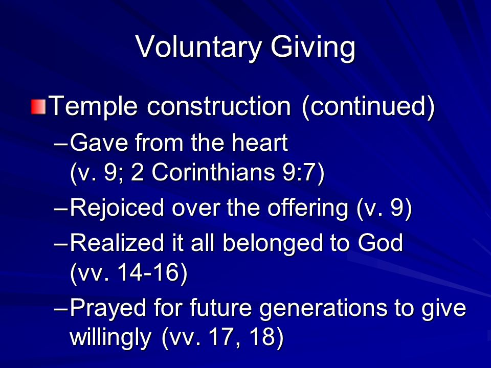 Voluntary Giving Temple construction (continued) –Gave from the heart (v.