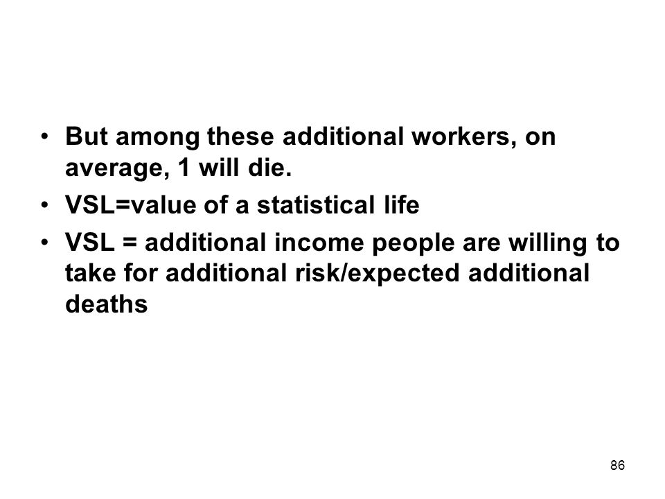86 But among these additional workers, on average, 1 will die.