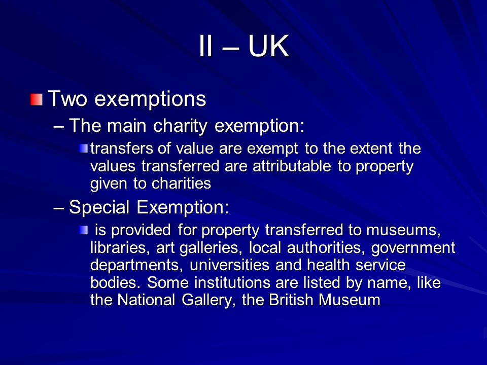 II – Germany: –Donations and inheritances received by a domestic corporation, association, or estate which exclusively and directly serves public benefit, charitable or religious purposes are exempt from inheritance and gift tax.