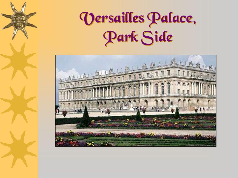Versailles Palace, Park Side