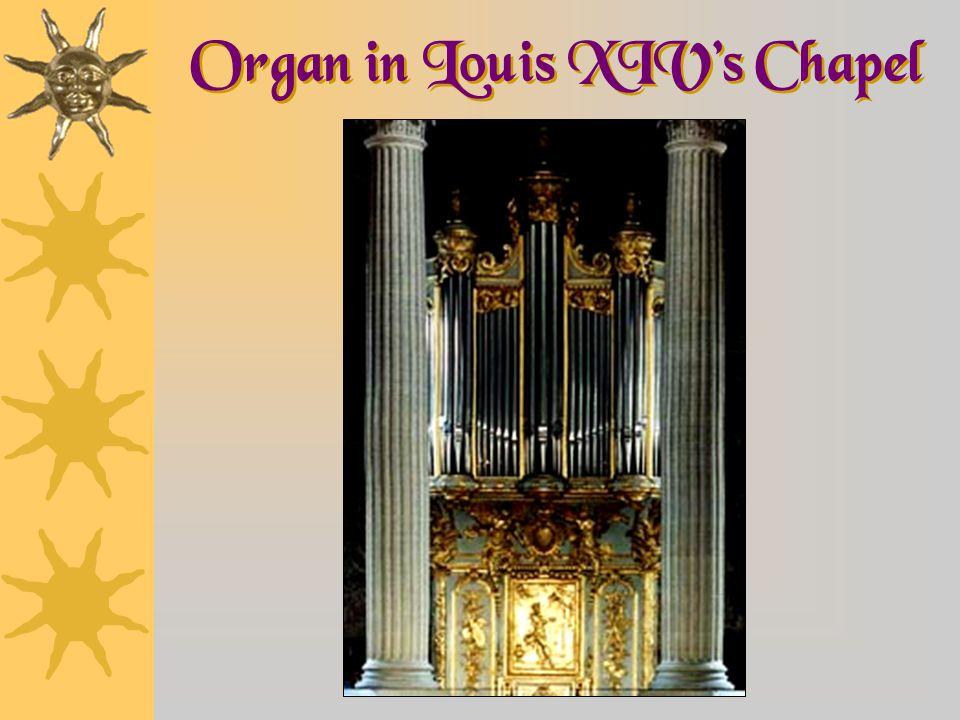 Organ in Louis XIV's Chapel