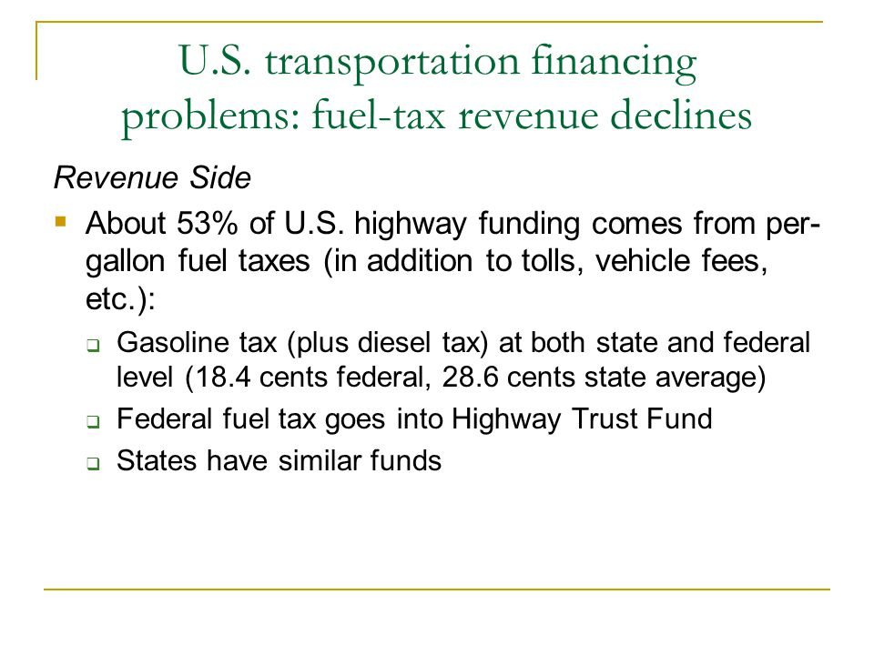 How is transportation infrastructure currently financed?
