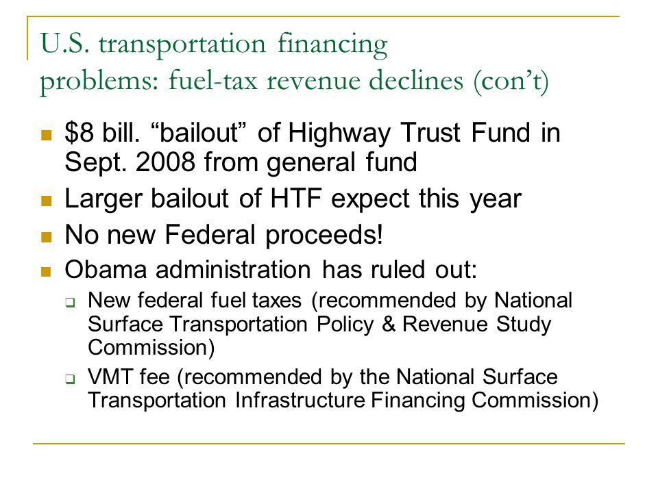 U.S. transportation financing problems: fuel-tax revenue declines (con't) $8 bill.
