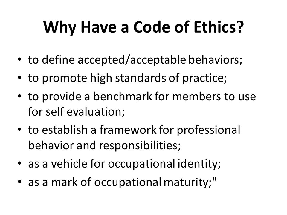 Why Have a Code of Ethics.