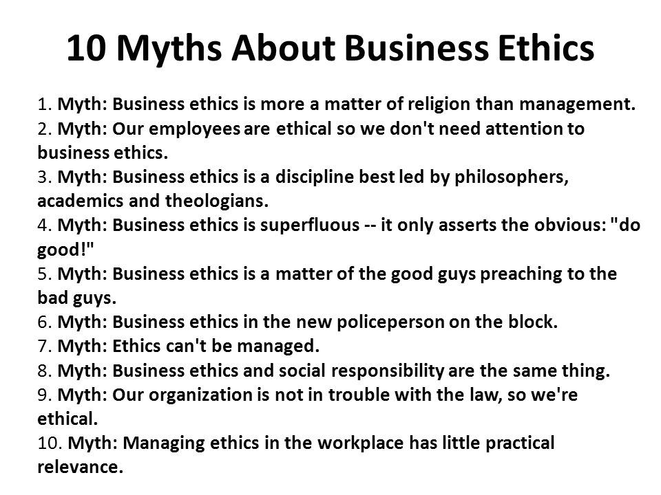 10 Myths About Business Ethics 1.