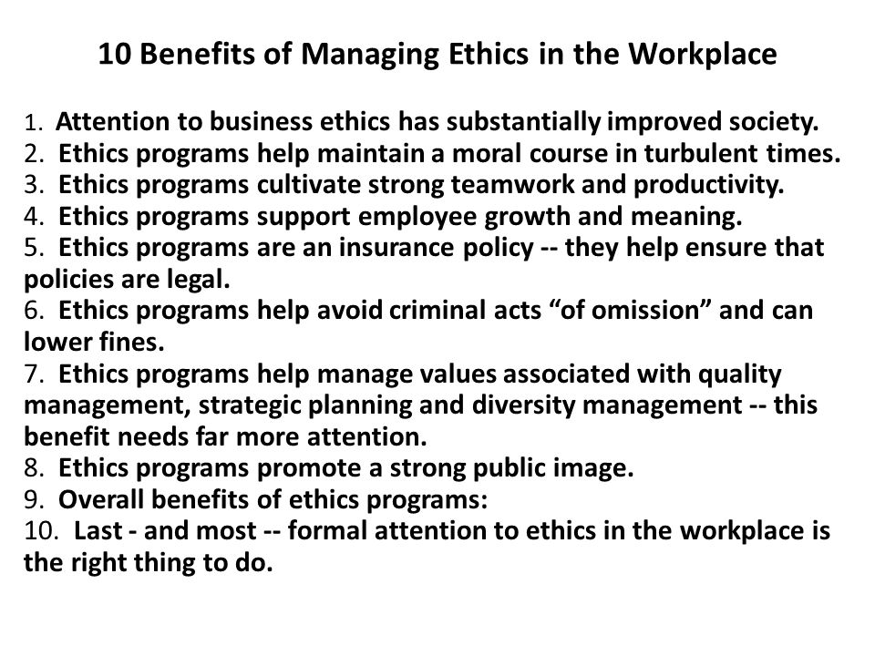 10 Benefits of Managing Ethics in the Workplace 1.