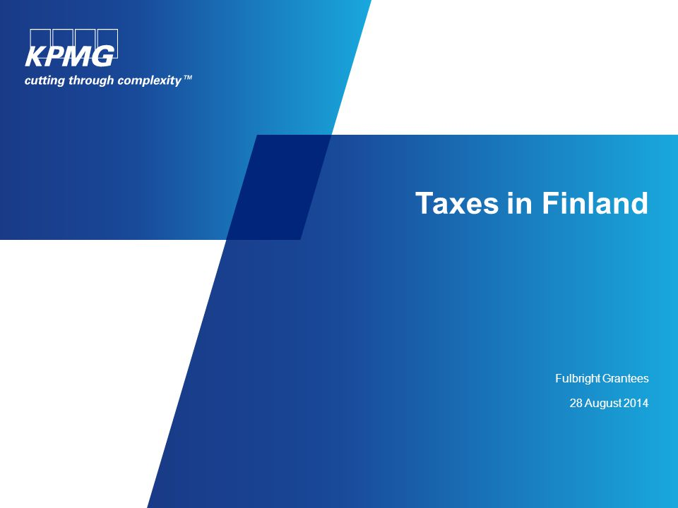 Taxes in Finland Fulbright Grantees 28 August 2014