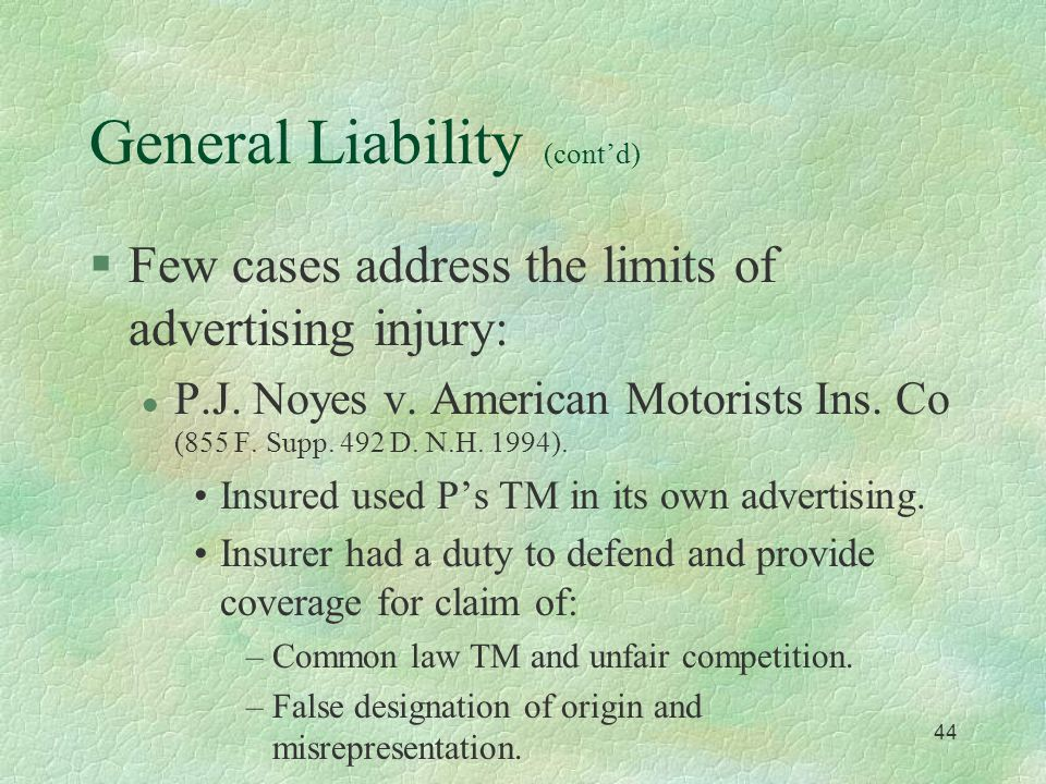 "43 General Liability Policies & I.P. §Commercial general liability (CGL) coverage policy (the most common): l Advertising injury. l ""injury arising ou"