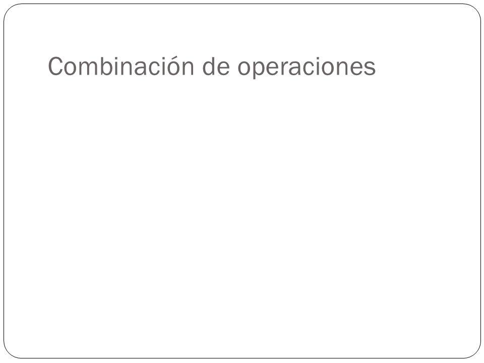 Combinación de operaciones