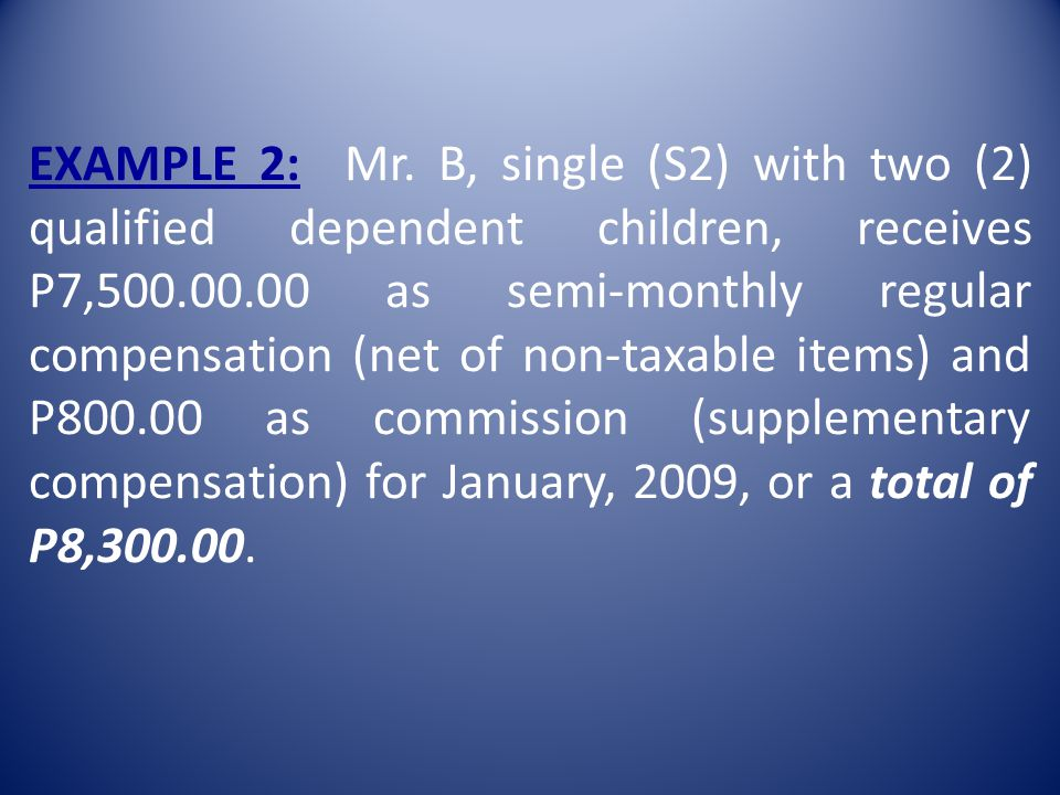 COMPUTATION: Using the monthly withholding tax table, the withholding tax is computed by referring to Table A, line 2, column 5 showing a tax of P708.