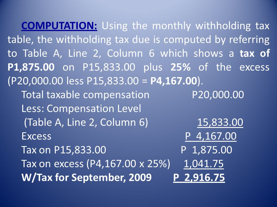 EXAMPLE 3: Mrs. C, married (ME) with two (2) children receives on September, 2009, P20,00.00 as regular compensation. Mr. C, her husband, is also empl