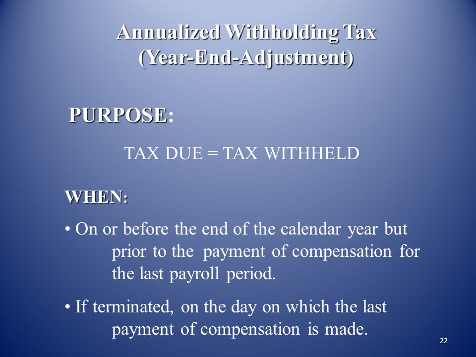 21 Annualized Withholding Tax (Year-End- Adjustment )