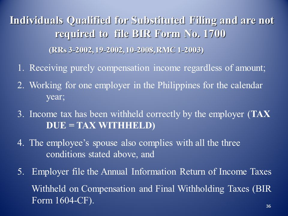 35 Substituted Filing of Income Tax Return (BIR Form No. 1700) A scheme where the employee shall no longer be required to file ITR and in lieu thereof