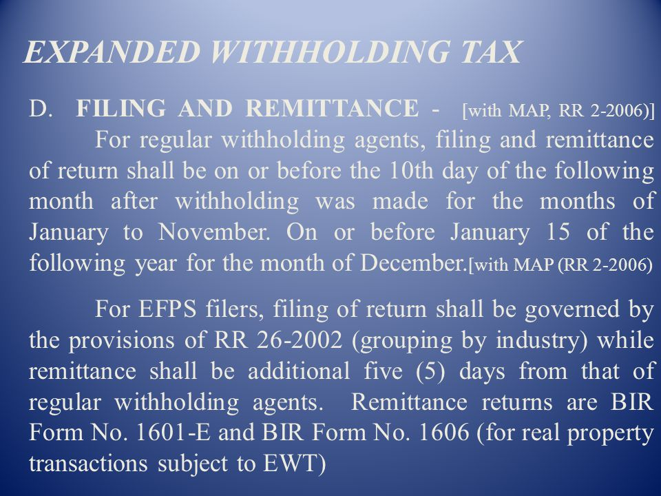 EXPANDED WITHHOLDING TAX A.STATUTORY BASES - Sec. 57-59, R.A. 8424 as implemented by RR Nos. 2-98, 6-2001, 12-2001, 4-2002, 14-2002, 17-2003, 30-2003,