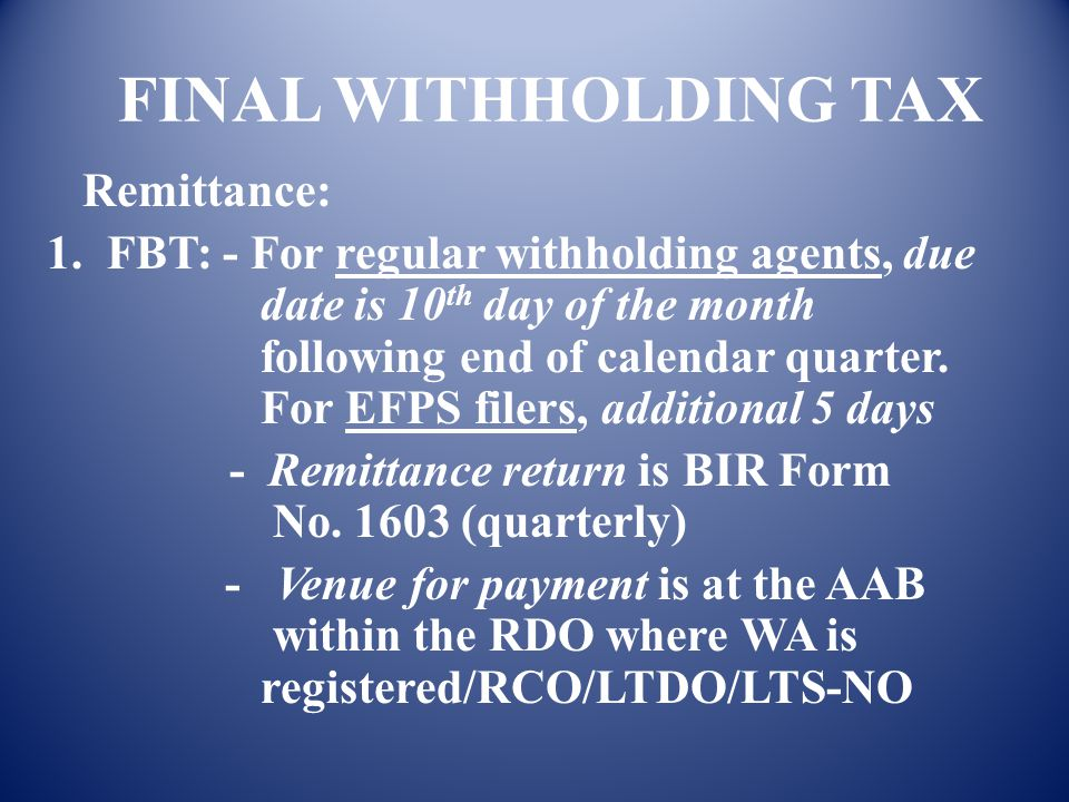 FINAL WITHHOLDING TAX 4. Payment to a NON-RESIDENT FOREIGN CORPORATION a. Cinematographic films and similar work - - - - - - 25% b. Vessels chartered