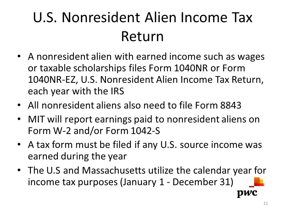 U.S. Nonresident Alien Income Tax Return A nonresident alien with earned income such as wages or taxable scholarships files Form 1040NR or Form 1040NR