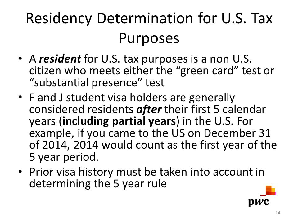 Residency Determination for U.S. Tax Purposes A resident for U.S.
