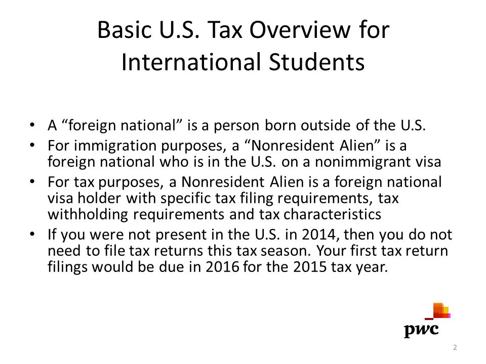 "Basic U.S. Tax Overview for International Students A ""foreign national"" is a person born outside of the U.S. For immigration purposes, a ""Nonresident"