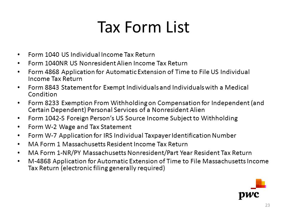 Tax Form List Form 1040 US Individual Income Tax Return Form 1040NR US Nonresident Alien Income Tax Return Form 4868 Application for Automatic Extensi