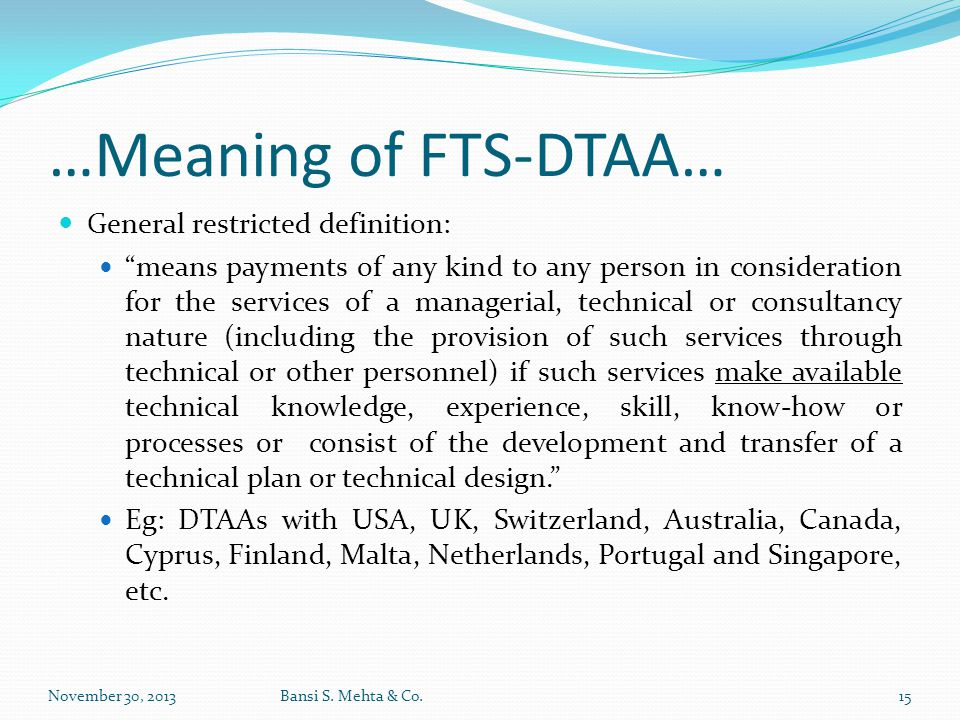"""…Meaning of FTS-DTAA… General restricted definition: """"means payments of any kind to any person in consideration for the services of a managerial, tech"""