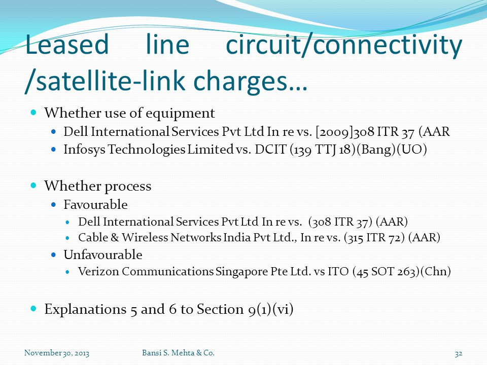 Leased line circuit/connectivity /satellite-link charges… Whether use of equipment Dell International Services Pvt Ltd In re vs. [2009]308 ITR 37 (AAR