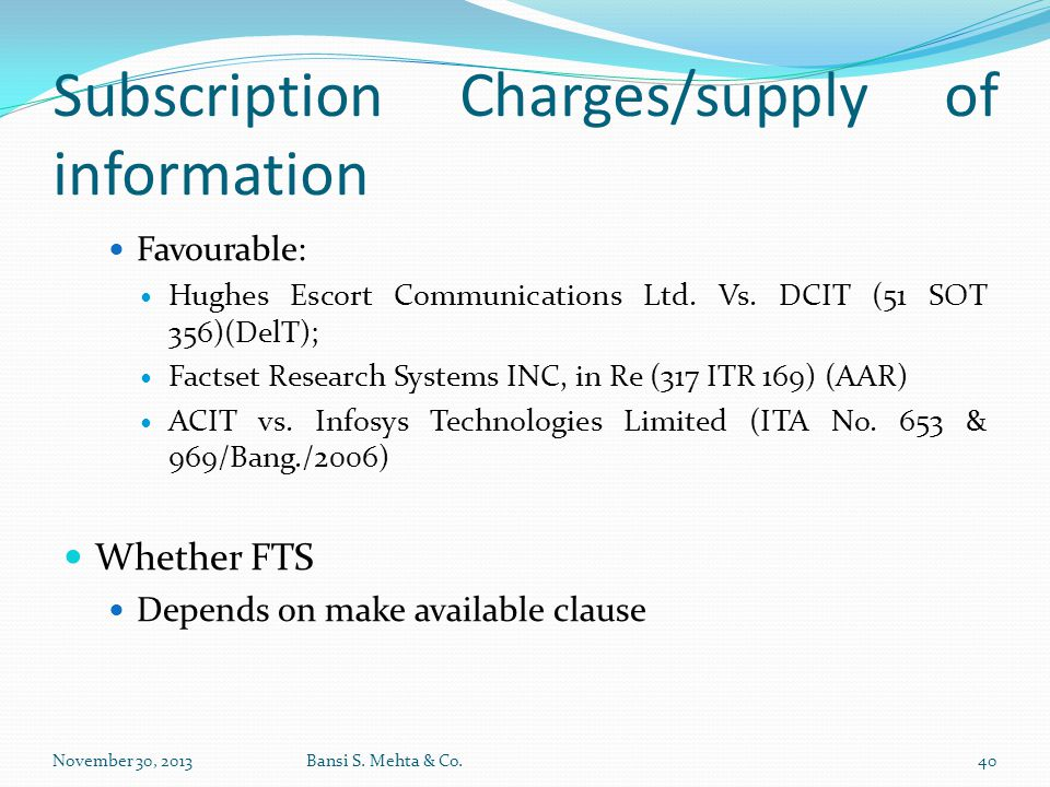 Subscription Charges/supply of information Favourable: Hughes Escort Communications Ltd. Vs. DCIT (51 SOT 356)(DelT); Factset Research Systems INC, in