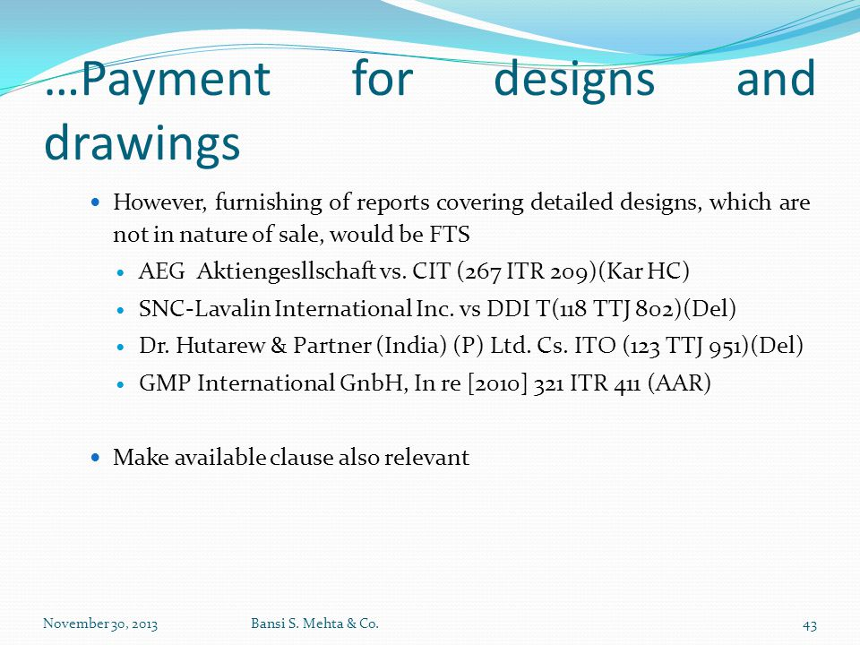 …Payment for designs and drawings However, furnishing of reports covering detailed designs, which are not in nature of sale, would be FTS AEG Aktienge