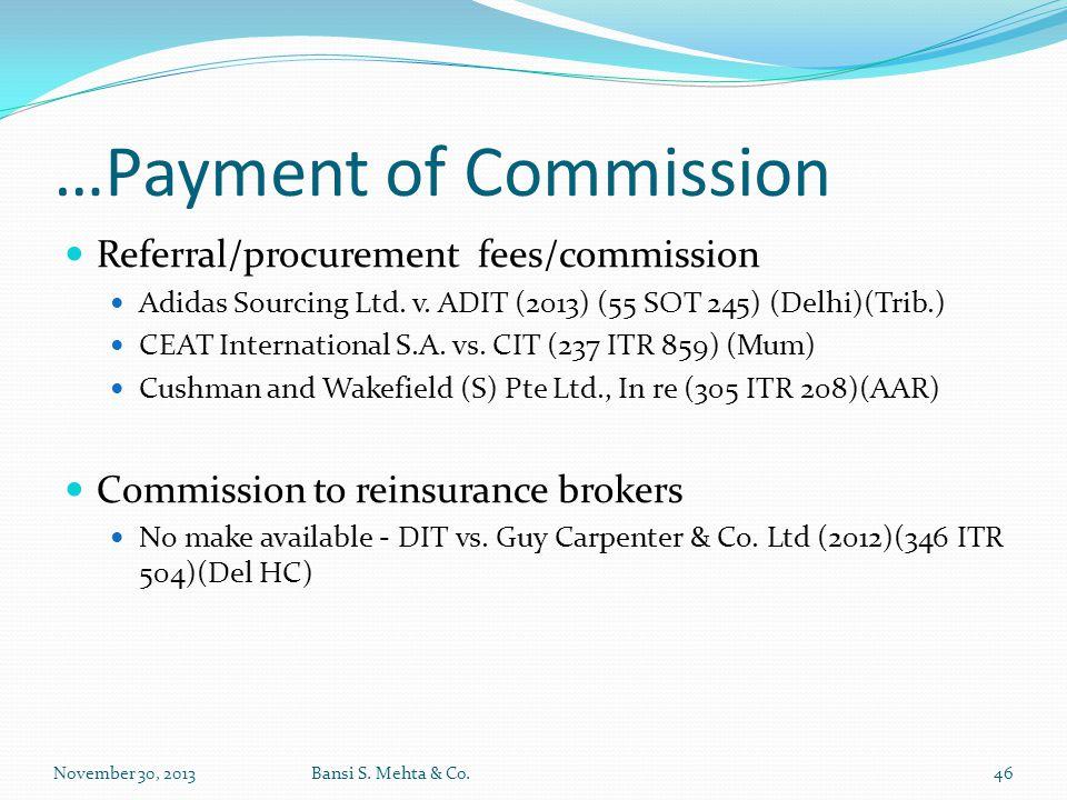 …Payment of Commission Referral/procurement fees/commission Adidas Sourcing Ltd. v. ADIT (2013) (55 SOT 245) (Delhi)(Trib.) CEAT International S.A. vs