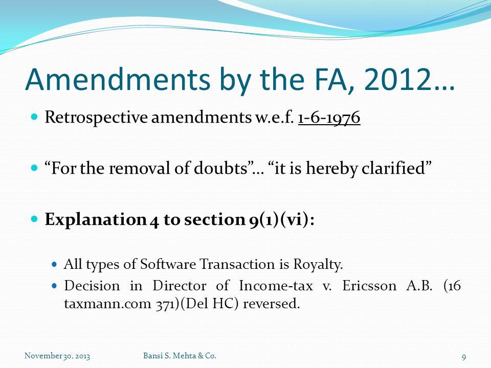 """Amendments by the FA, 2012… Retrospective amendments w.e.f. 1-6-1976 """"For the removal of doubts""""… """"it is hereby clarified"""" Explanation 4 to section 9("""