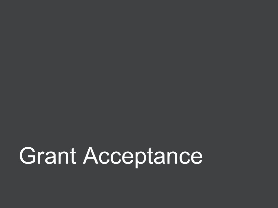 © 2013 Baker & McKenzie LLP Grant Acceptance