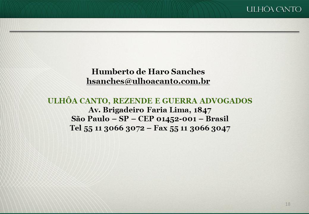 18 Humberto de Haro Sanches hsanches@ulhoacanto.com.br ULHÔA CANTO, REZENDE E GUERRA ADVOGADOS Av.